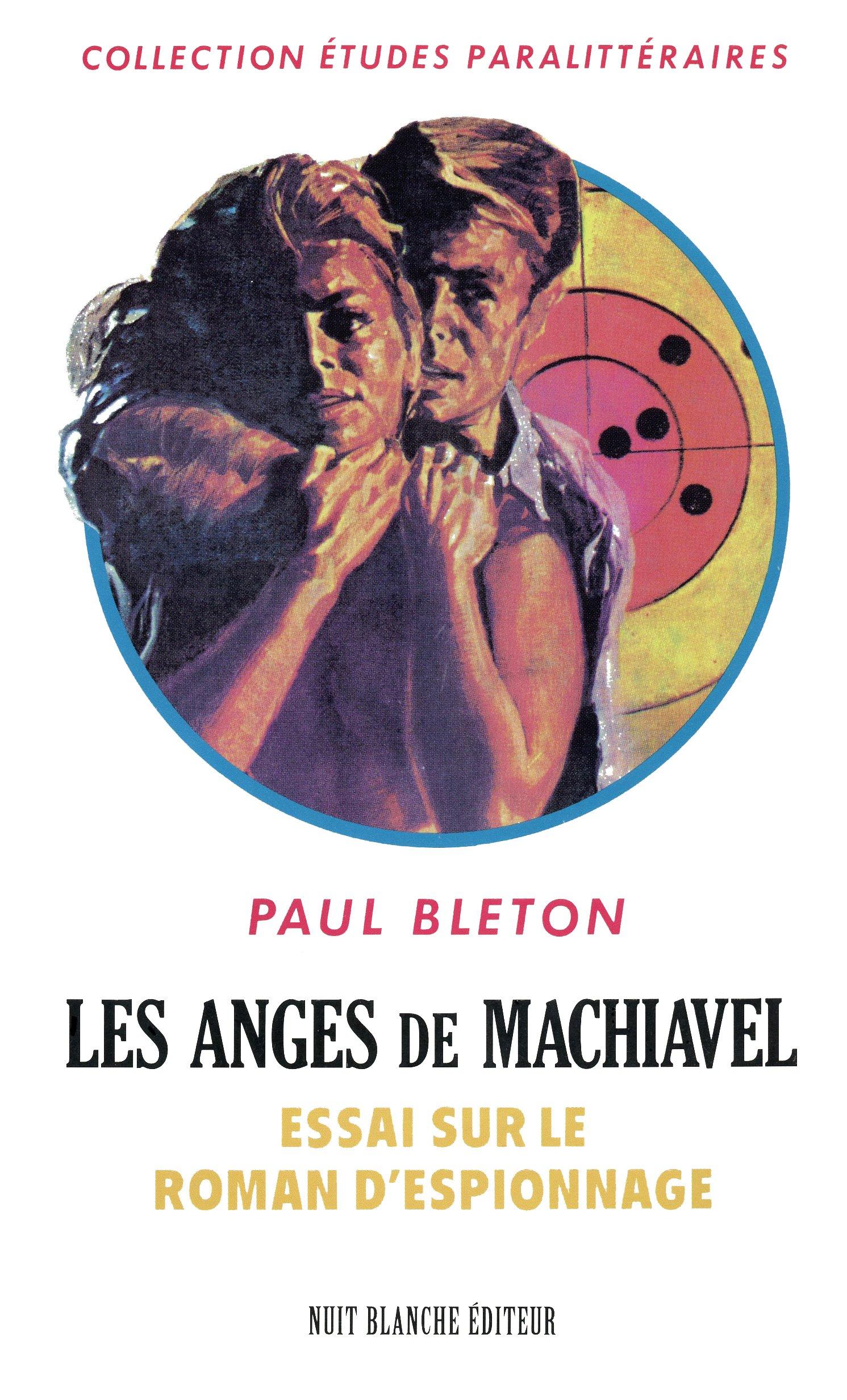 les anges de Machiavel | essai sur l'espionnage
