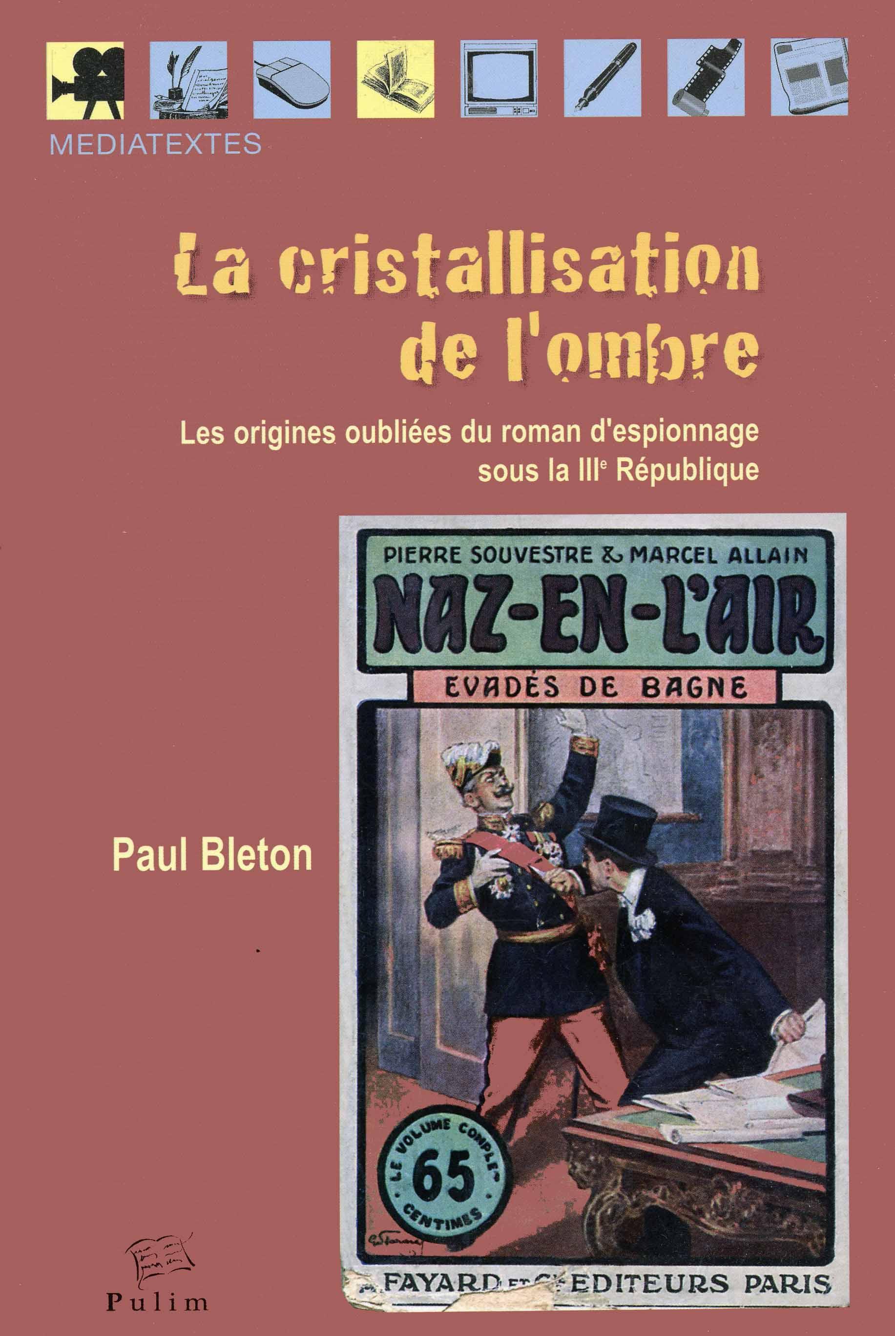 la cristallisation de l'ombre | les origines oubliées du roman d'espionnage sous la IIIe République